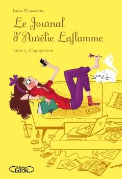 [Desjardins, India] Le journal d'Aurélie Laflamme - Tome 5: Championne Couv7312