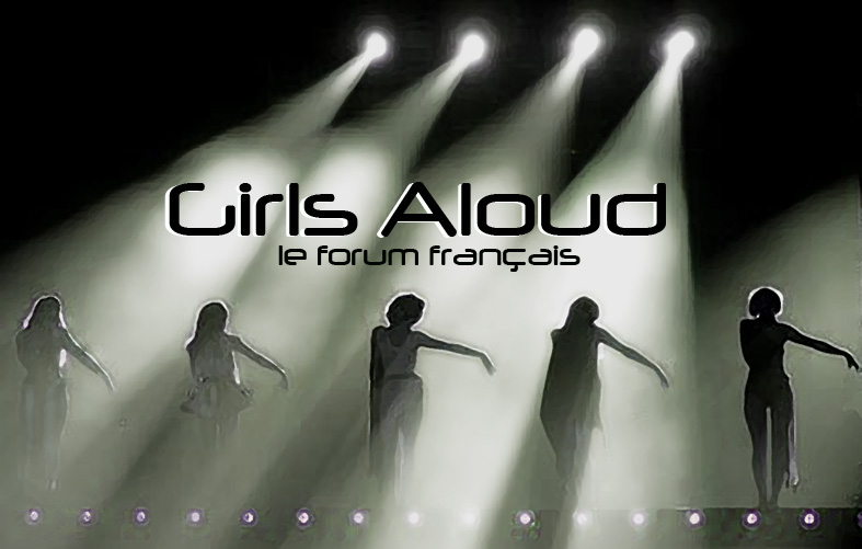 Le Forum Français Des Girls Aloud