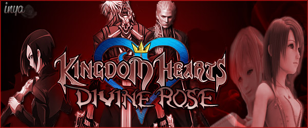Kingdom Hearts Divine Rose