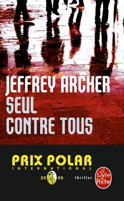 [Le livre de poche] Seul contre tous de Jeffrey Archer 97822513