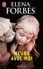[Les éditions J'ai lu] Meurs avec moi de Elena Forbes 97822912