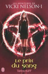 [J'ai Lu] Les aventures de Vicki Nelson-1: Le prix du sang de Tanya Huff 97822918
