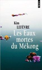 [Points] Les eaux mortes du Mékong de Kim Lefèvre 97827513