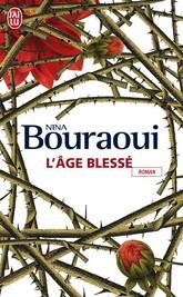 [Les éditions J'ai lu] L'âge blessé de Nina Bouraoui Bourao10
