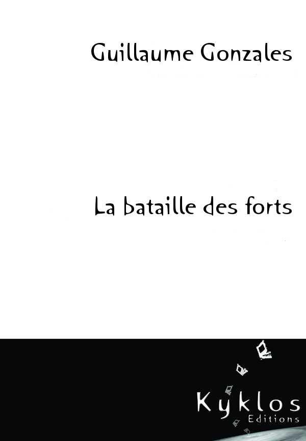 [Les éditions Kyklos] La bataille des forts de Guillaume Gonzales Couver10