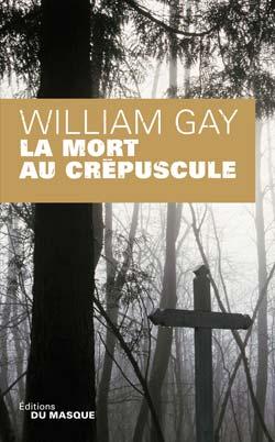 [Les éditions du Masque] La mort au crépuscule de William Gay Gay10