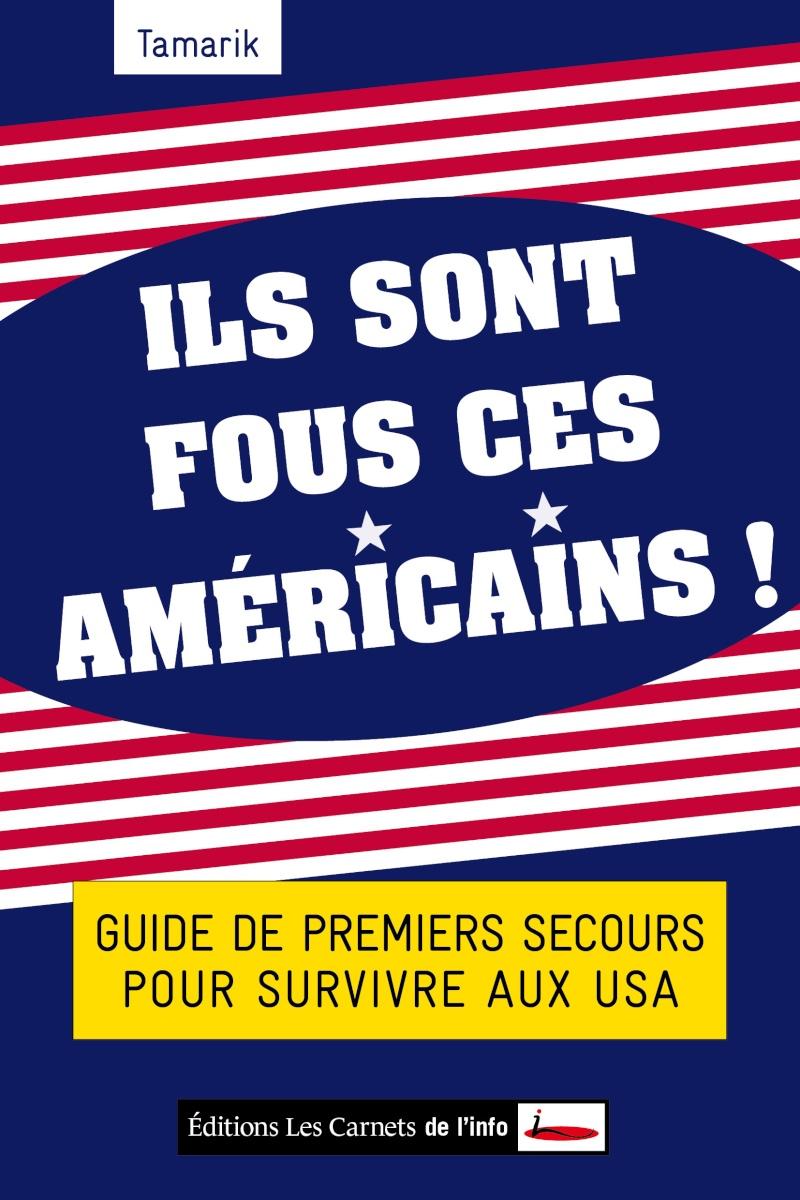 Ils sont fous ces américains!Guide des premiers secours pour survivre aux USA de Tamarik Ils10