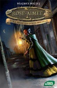 [Editions Matagot-Nouvel angle] Rose-Aimée, tome 1: La belle qui porte malheur de Béatrice Bottet Rose10