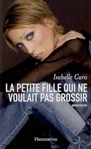 LA PETITE FILLE QUI NE VOULAIT PAS GROSSIR d'Isabelle Caro 93227410