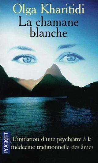 LA CHAMANE BLANCHE d'Olga Kharitidi 97822611