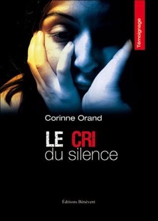 LE CRI DU SILENCE de Corinne Orand 97827510