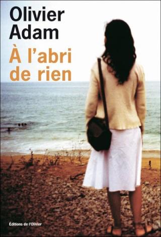 A L'ABRI DE RIEN d'Olivier Adam Adam-a10