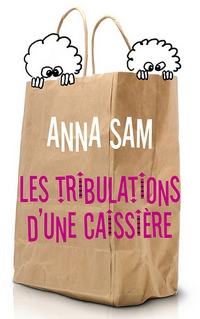 LES TRIBULATIONS D'UNE CAISSIERE d'Anna Sam Annasa10