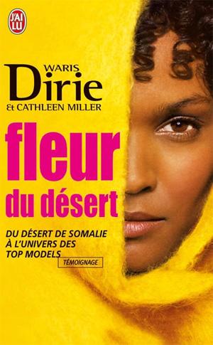 FLEUR DU DESERT : DU DESERT DE SOMALIE A L'UNIVERS DES TOP MODELS de Waris Dirie & Cathleen Miller Fleur-10