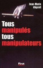 Jean-Marie Abgrall, Tous manipulés tous manipulateurs Tous_m10