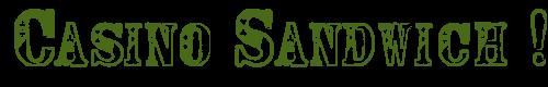 Le Casino Sandwich - Aide à l'organisation Casino10