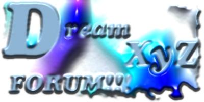 DreamXyZ Forum !!!
