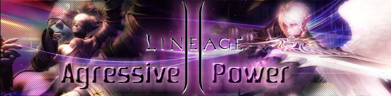 Forum Lineage II Agressive Power