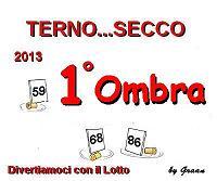 VINCITORI TERNO SECCO OMBRA-PENNY-MELISSA Premio13