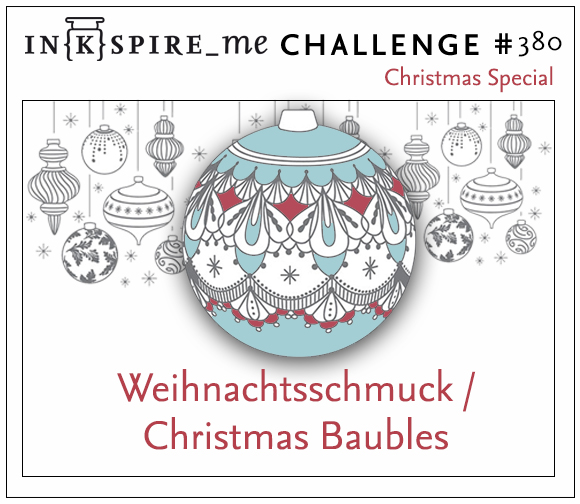 "IN{K}SPIRE_me #380 Christmas Special ""Weihnachtsschmuck - Christmas Baubles"""
