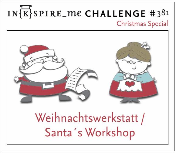 """IN{K}SPIRE_me #381 Christmas Special """"Weihnachtswerkstatt - Santa's Workshop"""""""