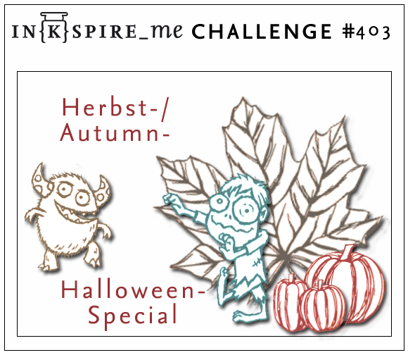 IN{K}SPIRE_me Challenge #403 - Special Herbst - Fall/Autumn - Halloween