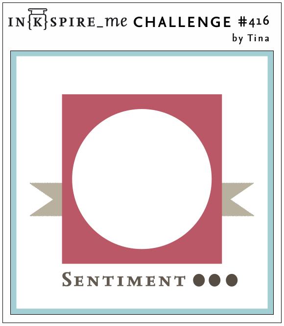 http://www.inkspire-me.com/2020/03/inkspireme-challenge-416.html