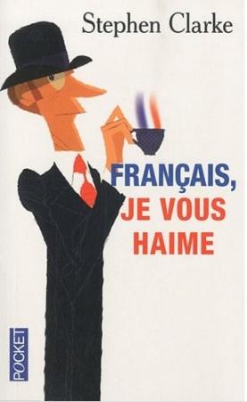 [Clarke, Stephen] Français je vous Haime 0001510