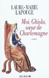 [Lapouge, Laure-Marie] Moi, Ghisla, soeur de Charlemagne 97822210