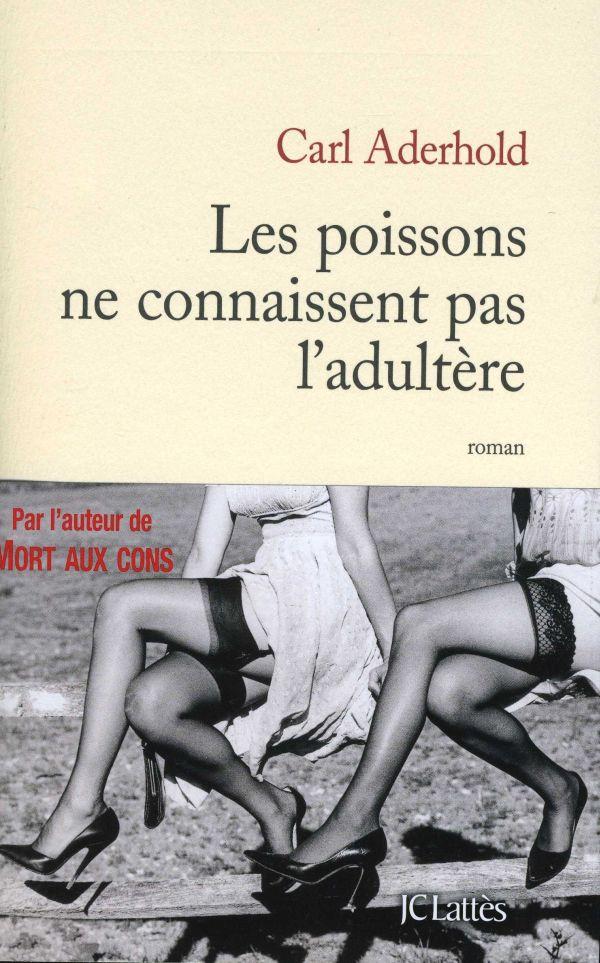 [Aderhold, Carl] Les Poissons ne connaissent pas l'adultère 97827010