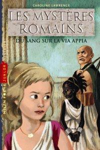 [Lawrence, Caroline] Les Mystères romains - Tome 1: Du Sang sur la Via Appia 97827411