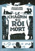mourlevat - [Mourlevat, Jean-Claude] Le Chagrin du Roi Mort Mini_210