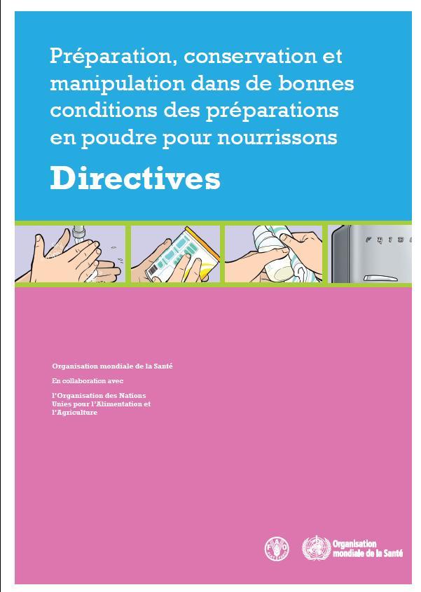 Directives:Préparation, conservation et manipulation dans de bonnes conditions des préparations en poudre pour nourrissons Oms41010