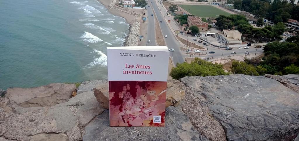 """""""les âmes invaincues""""  le nouveau livre de Yacine Hebbache 12513"""