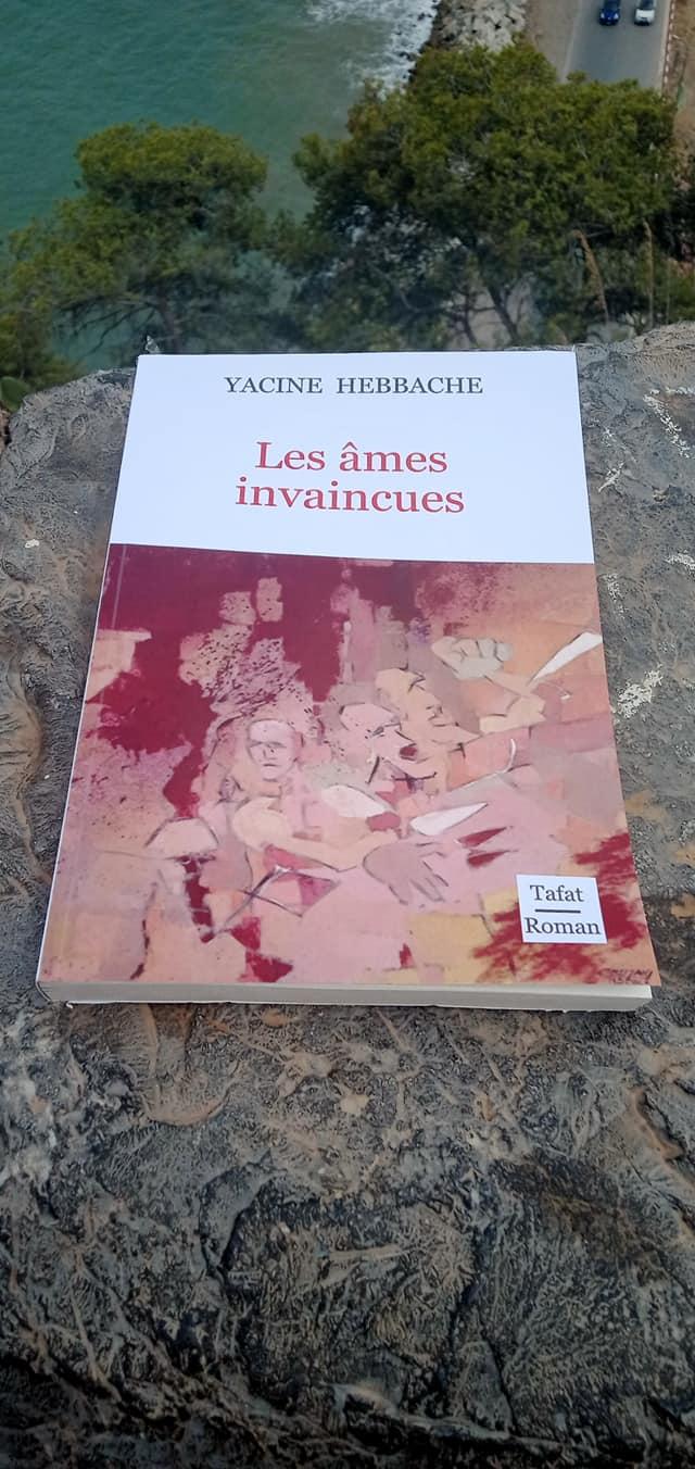"""""""les âmes invaincues""""  le nouveau livre de Yacine Hebbache 12515"""