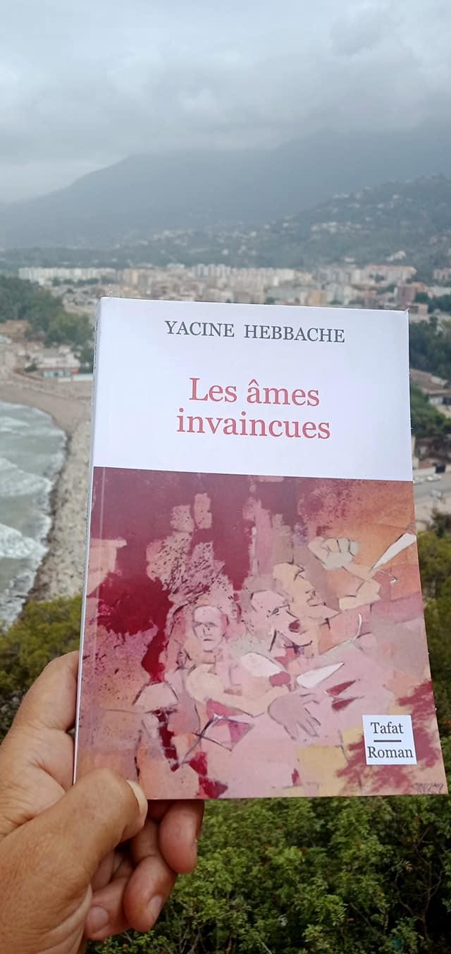 """""""les âmes invaincues""""  le nouveau livre de Yacine Hebbache 12516"""