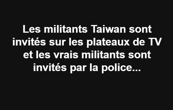 Les militants Taiwan sont invités sur les plateaux de TV et les vrais militants sont invités par la police... 1822