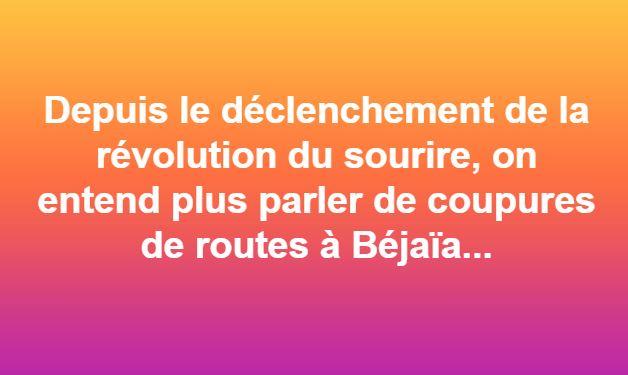 Depuis le déclenchement de la révolution du sourire, on entend plus parler de coupures de routes à Béjaïa... 1824