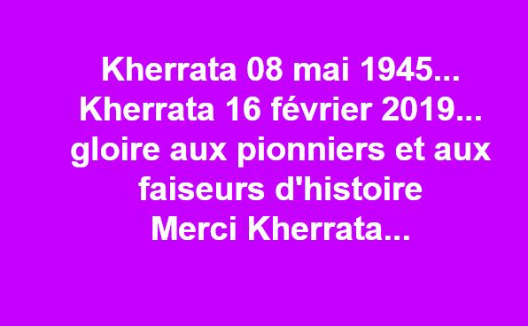 Kherrata 08 mai 1945... Kherrata 16 février 2019... 2182