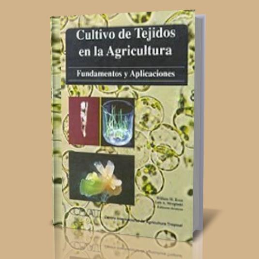 Cultivo de Tejidos en la Agricultura, Fundamentos y Aplicaciones Cultiv10