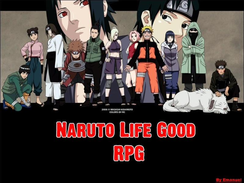 Naruto Life good.