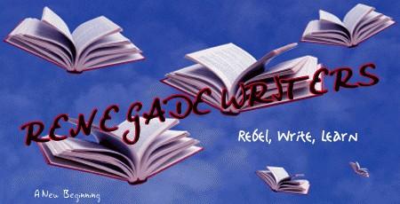 RENEGADE WRITERS