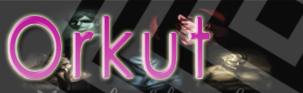 Novidades. Orkut10