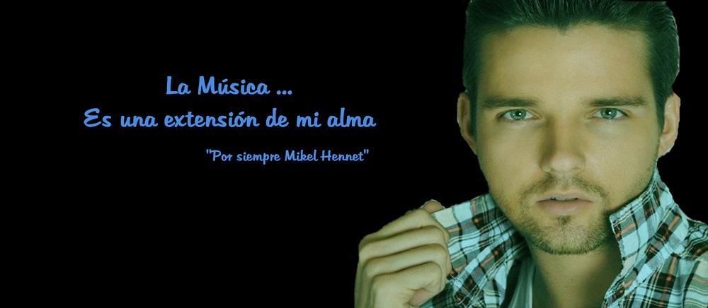Por siempre Mikel Hennet