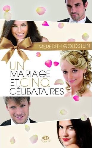 GOLDSTEIN Meredith :  Un mariage et cinq célibataires 51hzba10