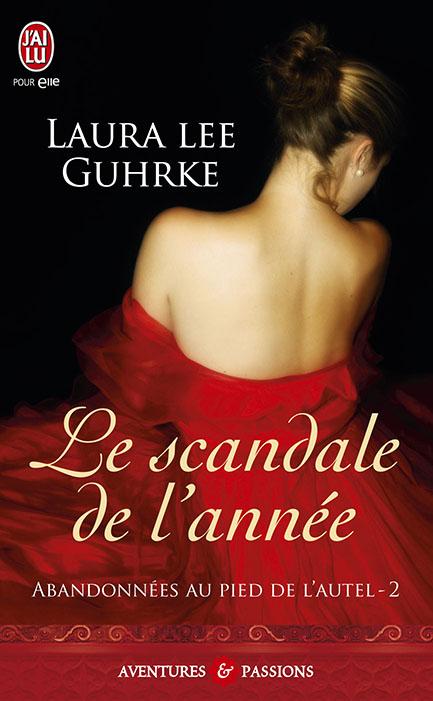 GUHRKE Laura Lee - ABANDONNEES AU PIED DE L'AUTEL - Tome 2 : Le scandale de l'année 97822913