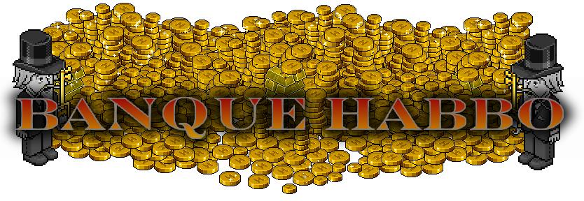 .: Banque Habbo :. La Banque de Confiance !