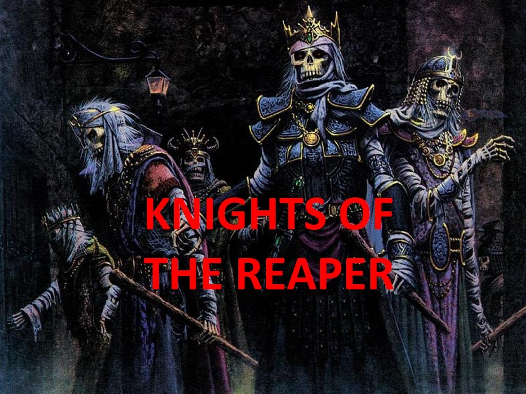 KNIGHTS OF THE REAPER