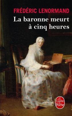 VOLTAIRE MÈNE L'ENQUÊTE  (Tome 01) LA BARONNE MEURT A CINQ HEURES de Frédéric Lenormand 97822526
