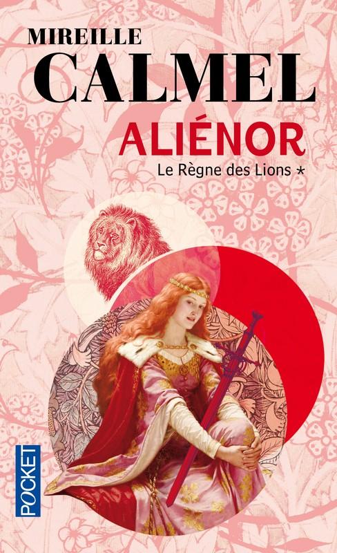 ALIENOR (Tome 3) LE REGNE DES LIONS de Mireille Calmel 97822625